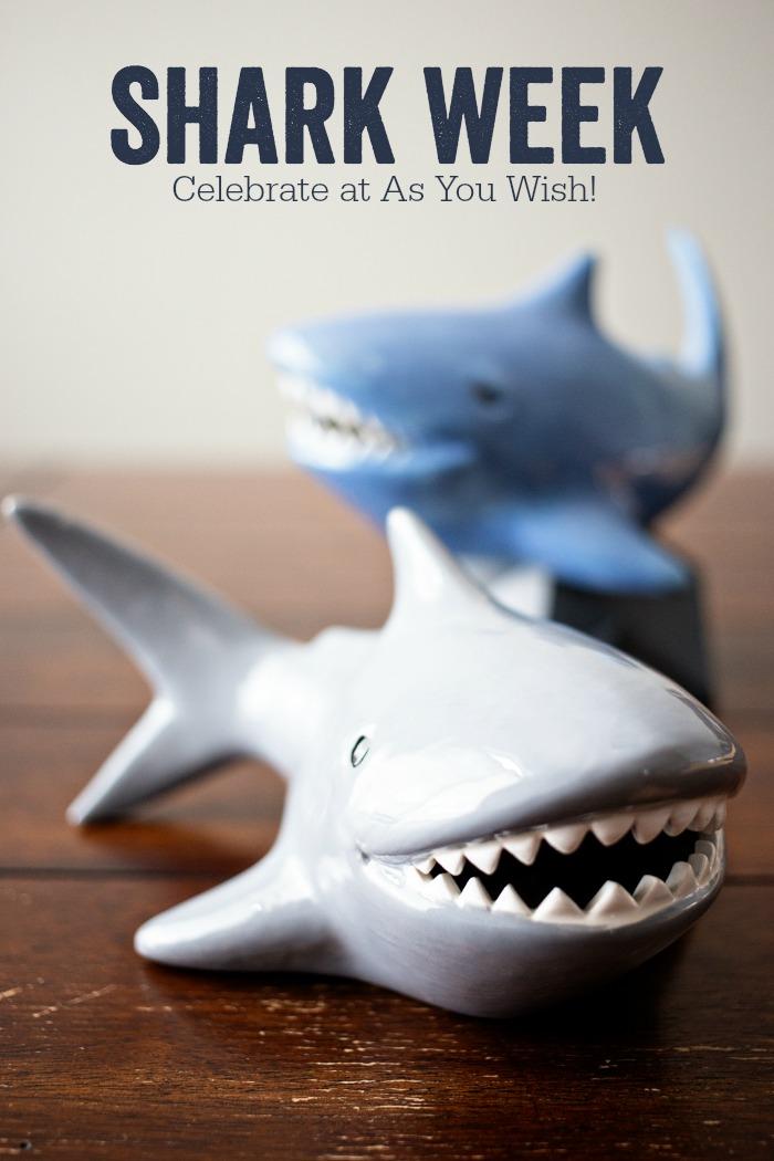 Celebrate Shark Week at As You Wish